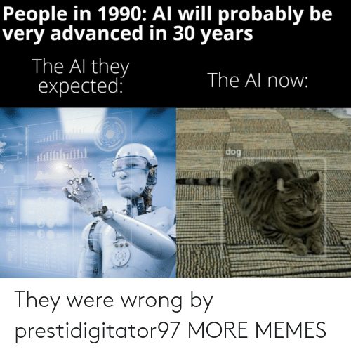 They Were: They were wrong by prestidigitator97 MORE MEMES