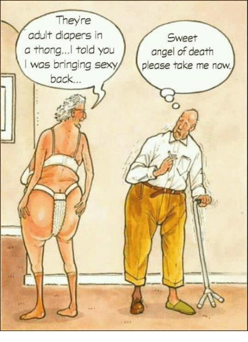 Memes Angel And Death Theyre Adult Diapers In A Thong L Told You I Was Bringingex Back Sweet Angel Of Death Please Take Me Now