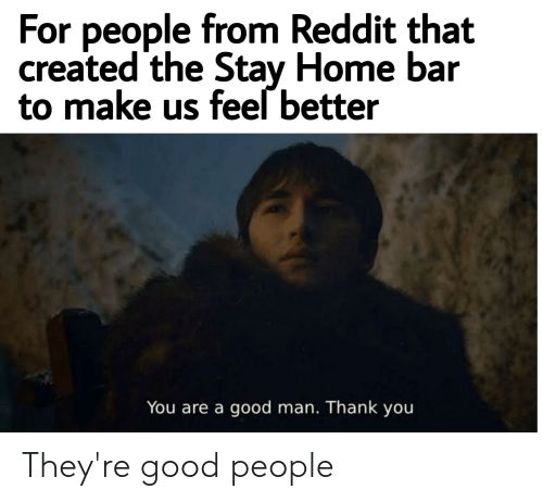 good people: They're good people
