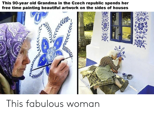 republic: This 90-year old Grandma in the Czech republic spends her  free time painting beautiful artwork on the sides of houses This fabulous woman
