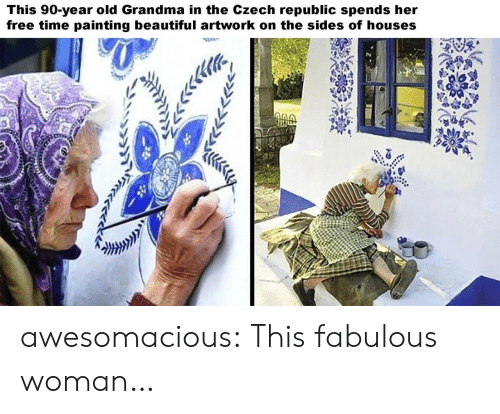 republic: This 90-year old Grandma in the Czech republic spends her  free time painting beautiful artwork on the sides of houses awesomacious:  This fabulous woman…