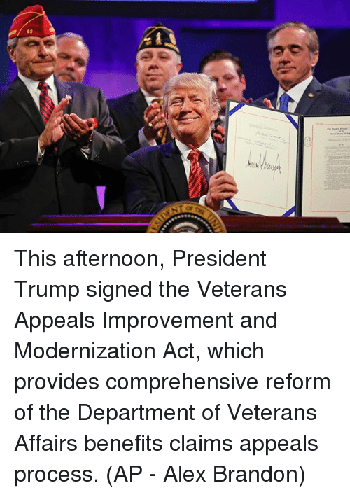 Procession: This afternoon, President Trump signed the Veterans Appeals Improvement and Modernization Act, which provides comprehensive reform of the Department of Veterans Affairs benefits claims appeals process. (AP - Alex Brandon)