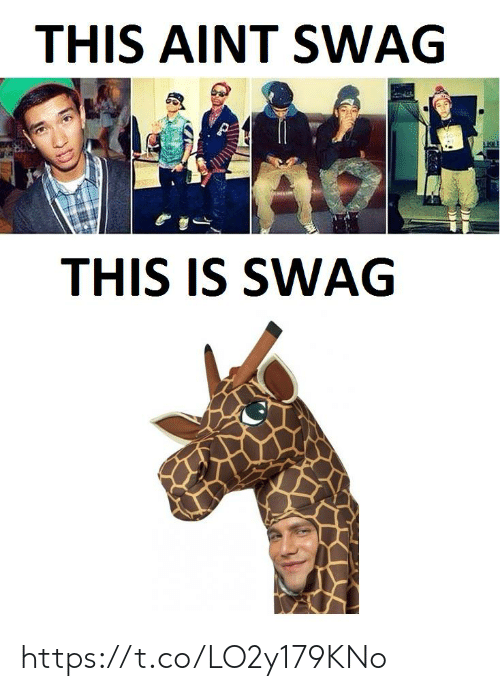swag: THIS AINT SWAG  THIS IS SWAG https://t.co/LO2y179KNo