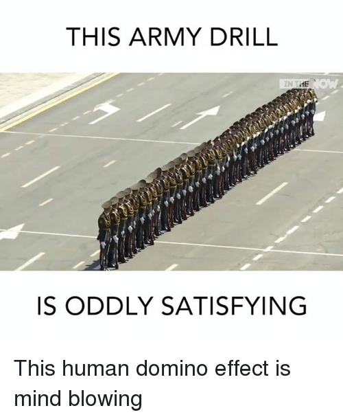 Dominoes: THIS ARMY DRILL  ME  IS ODDLY SATISFYING This human domino effect is mind blowing