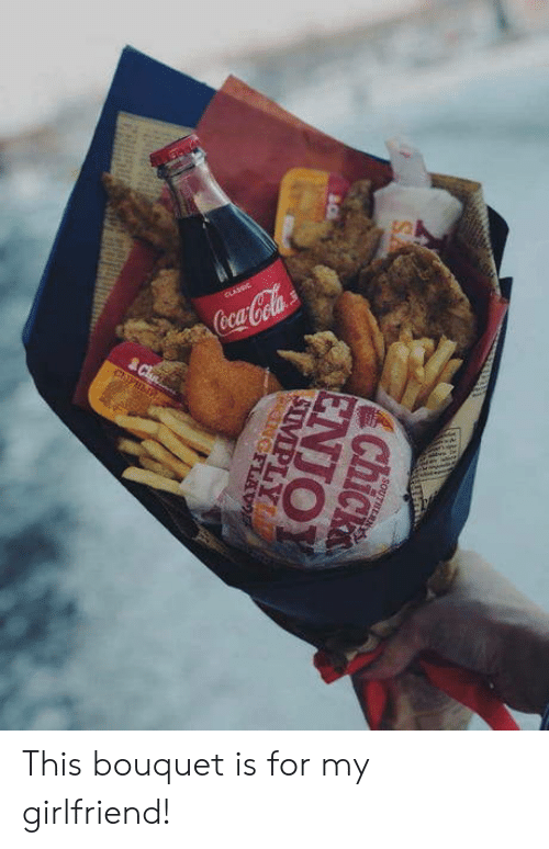 Girlfriend, For, and This: This bouquet is for my girlfriend!