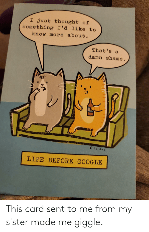 card: This card sent to me from my sister made me giggle.