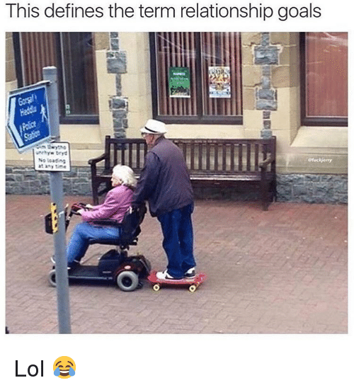 Goals, Lol, and Memes: This defines the term relationship goals  efuckjerry  No leadin Lol 😂