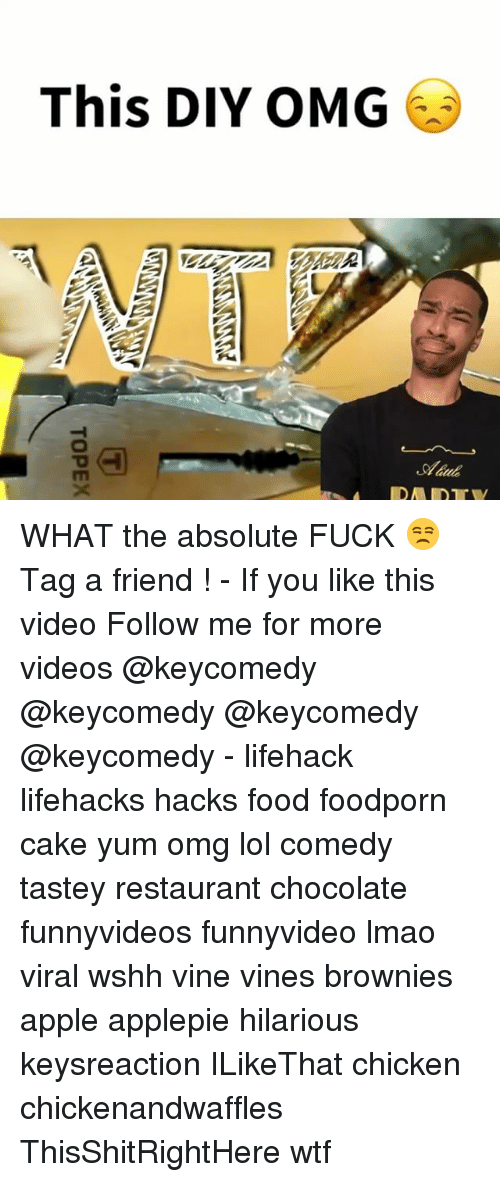 Lol Comedy: This DIY OMG  Shaab  IDA IDE  ALW?  TOPEX WHAT the absolute FUCK 😒 Tag a friend ! - If you like this video Follow me for more videos @keycomedy @keycomedy @keycomedy @keycomedy - lifehack lifehacks hacks food foodporn cake yum omg lol comedy tastey restaurant chocolate funnyvideos funnyvideo lmao viral wshh vine vines brownies apple applepie hilarious keysreaction ILikeThat chicken chickenandwaffles ThisShitRightHere wtf