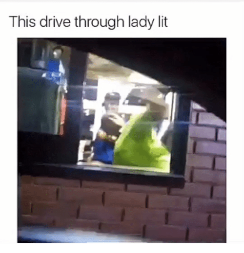 Lit, Drive, and Lady: This drive through lady lit  $7