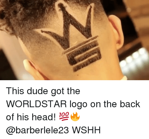 The Worldstar: This dude got the WORLDSTAR logo on the back of his head! 💯🔥 @barberlele23 WSHH