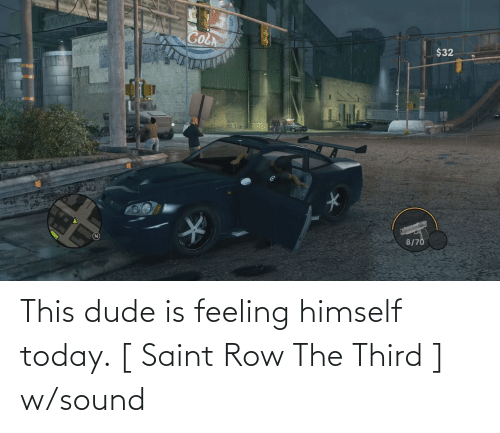 saint: This dude is feeling himself today. [ Saint Row The Third ] w/sound