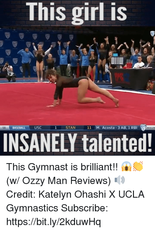 USC: This girl is  BASEBALL USC  STAN  11 M. Acosta 3 AB, 1 RBI  MOUN  INSANELY talented This Gymnast is brilliant!! 😱👏 (w/ Ozzy Man Reviews) 🔊  Credit: Katelyn Ohashi X UCLA Gymnastics  Subscribe: https://bit.ly/2kduwHq