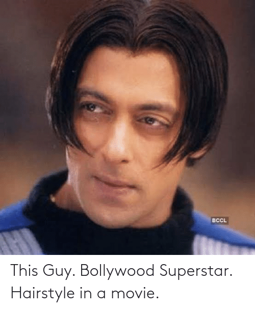 Bollywood: This Guy. Bollywood Superstar. Hairstyle in a movie.