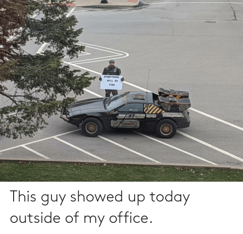 outside: This guy showed up today outside of my office.