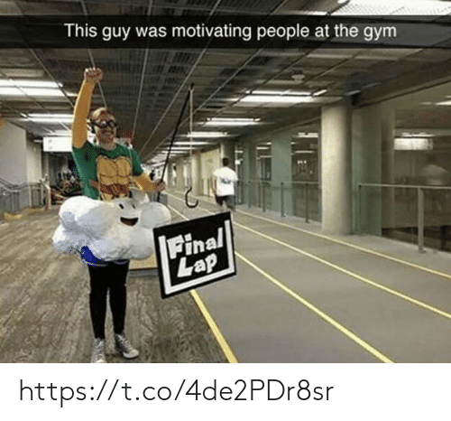 Gym, Memes, and 🤖: This guy was motivating people at the gym  Final  Lap https://t.co/4de2PDr8sr