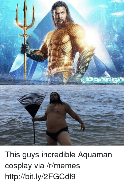 Memes, Cosplay, and Http: This guys incredible Aquaman cosplay via /r/memes http://bit.ly/2FGCdl9