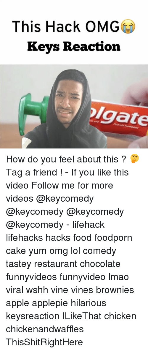 Lol Comedy: This Hack OMG  Keys Reaction  olgate How do you feel about this ? 🤔 Tag a friend ! - If you like this video Follow me for more videos @keycomedy @keycomedy @keycomedy @keycomedy - lifehack lifehacks hacks food foodporn cake yum omg lol comedy tastey restaurant chocolate funnyvideos funnyvideo lmao viral wshh vine vines brownies apple applepie hilarious keysreaction ILikeThat chicken chickenandwaffles ThisShitRightHere