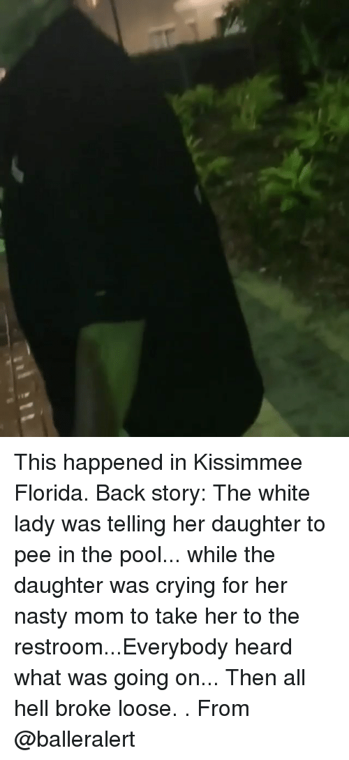 balleralert: This happened in Kissimmee Florida. Back story: The white lady was telling her daughter to pee in the pool... while the daughter was crying for her nasty mom to take her to the restroom...Everybody heard what was going on... Then all hell broke loose. . From @balleralert