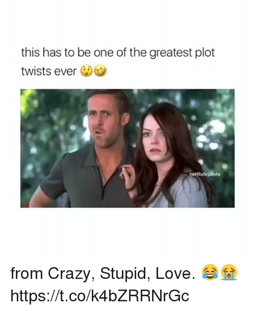 Crazy, Love, and Memes: this has to be one of the greatest plot  twists ever  netflixtvposts from Crazy, Stupid, Love. 😂😭 https://t.co/k4bZRRNrGc