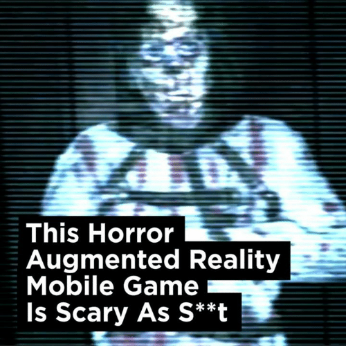 augment: This Horror  Augmented Reality  Mobile Game  Is Scary As S**t