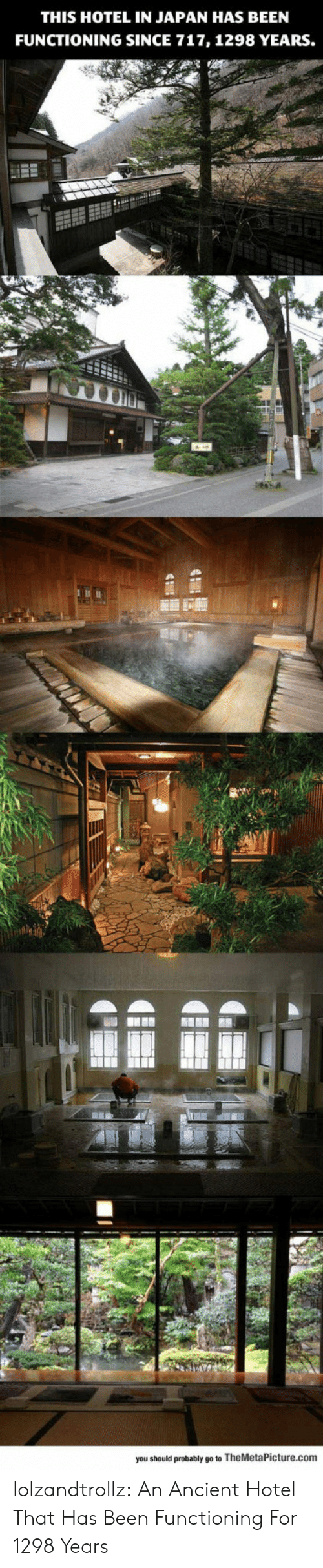 Tumblr, Blog, and Hotel: THIS HOTEL IN JAPAN HAS BEEN  FUNCTIONING SINCE 717, 1298 YEARS.  you should probably go to TheMetaPicture.com lolzandtrollz:  An Ancient Hotel That Has Been Functioning For 1298 Years
