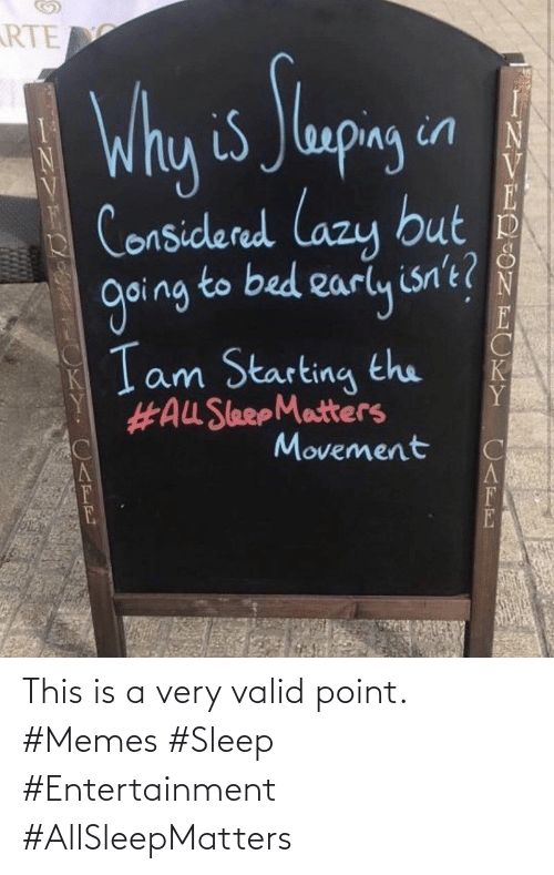 entertainment: This is a very valid point. #Memes #Sleep #Entertainment #AllSleepMatters