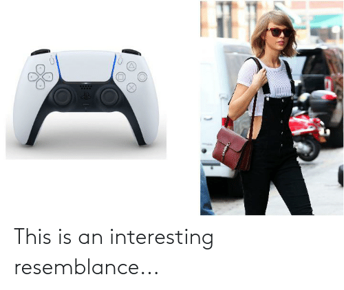 resemblance: This is an interesting resemblance...