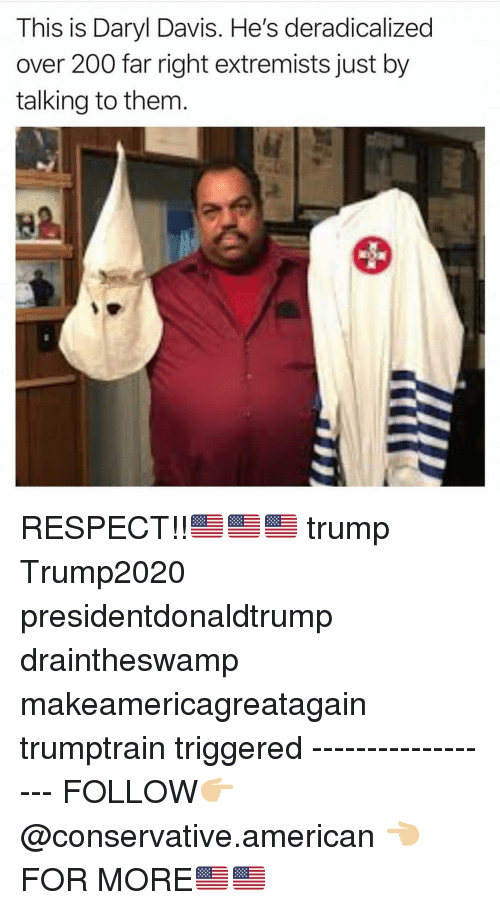 Makeamericagreatagain: This is Daryl Davis. He's deradicalized  over 200 far right extremists just by  talking to them  82 RESPECT!!🇺🇸🇺🇸🇺🇸 trump Trump2020 presidentdonaldtrump draintheswamp makeamericagreatagain trumptrain triggered ------------------ FOLLOW👉🏼 @conservative.american 👈🏼 FOR MORE🇺🇸🇺🇸