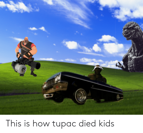 Tupac: This is how tupac died kids
