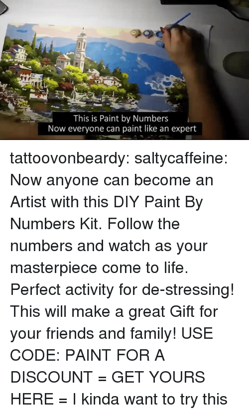 Family, Friends, and Life: This is Paint by Numbers  Now everyone can paint like an expert tattoovonbeardy: saltycaffeine:  Now anyone can become an Artist with this DIY Paint By Numbers Kit. Follow the numbers and watch as your masterpiece come to life. Perfect activity for de-stressing! This will make a great Gift for your friends and family! USE CODE: PAINT FOR A DISCOUNT = GET YOURS HERE =   I kinda want to try this