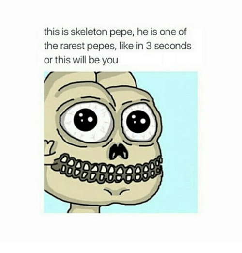 Pepe, Black Twitter, and One: this is skeleton pepe, he is one of  the rarest pepes, like in 3 seconds  or this will be you  2