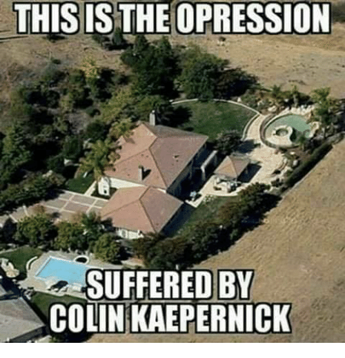 Colin Kaepernick, Memes, and 🤖: THIS IS THEOPRESSION  SUFFERED BY  COLIN KAEPERNİCK