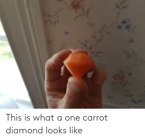 Diamond: This is what a one carrot diamond looks like
