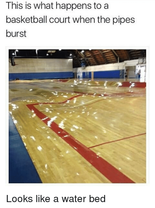 Basketball, Memes, and Water: This is what happens to a  basketball court when the pipes  burst Looks like a water bed