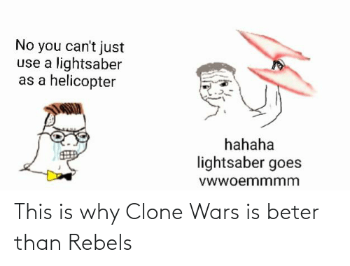 clone wars: This is why Clone Wars is beter than Rebels