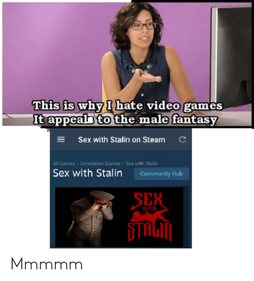 Community, Sex, and Steam: This is why I hate video games  It appeal to the male fantasy  C  ESex with Stalin on Steam  All Games  Simullation Games > Sex with Stallin  Sex with Stalin  Community Hub  SEH  with Mmmmm