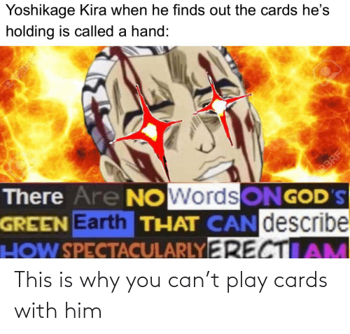 cards: This is why you can't play cards with him