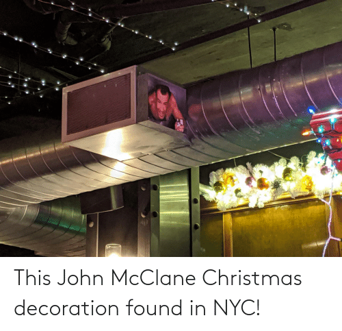 nyc: This John McClane Christmas decoration found in NYC!
