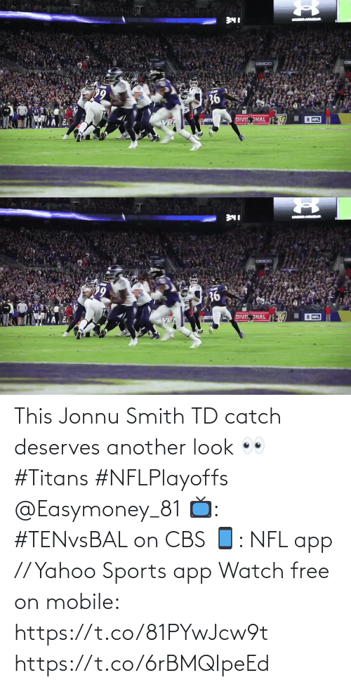 look: This Jonnu Smith TD catch deserves another look 👀 #Titans #NFLPlayoffs @Easymoney_81  📺: #TENvsBAL on CBS 📱: NFL app // Yahoo Sports app Watch free on mobile: https://t.co/81PYwJcw9t https://t.co/6rBMQIpeEd