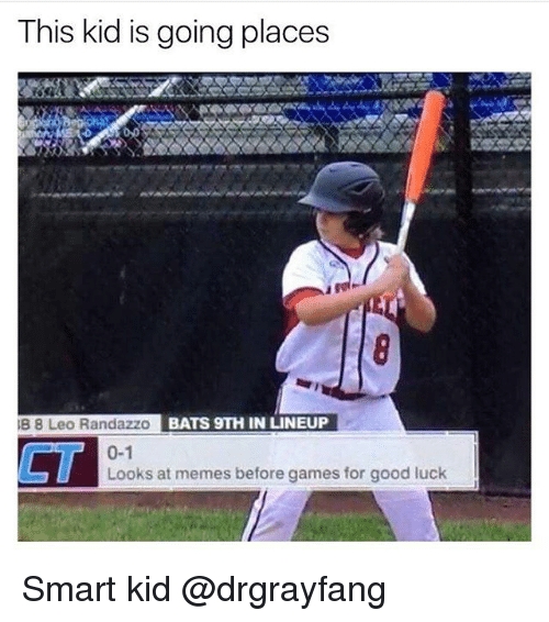 Smarts: This kid is going places  B 8 Leo Randazzo  BATS 9TH IN LINEUP  0-1  CT  Looks at memes before games for good luck Smart kid @drgrayfang
