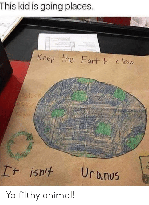 This Kid Is Going Places: This kid is going places  Keep the Fart h clean Ya filthy animal!