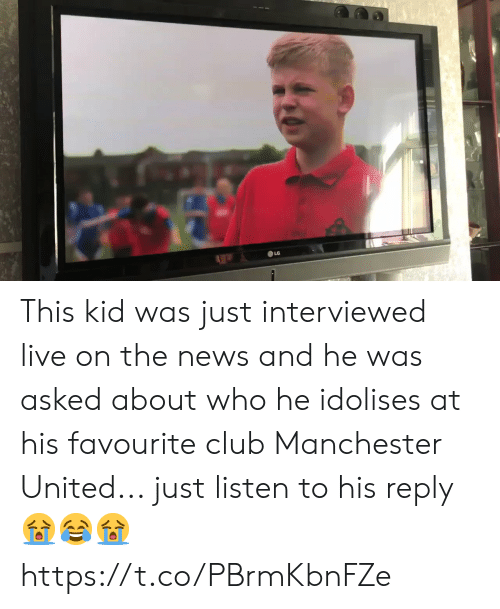 Manchester: This kid was just interviewed live on the news and he was asked about who he idolises at his favourite club Manchester United... just listen to his reply 😭😂😭 https://t.co/PBrmKbnFZe