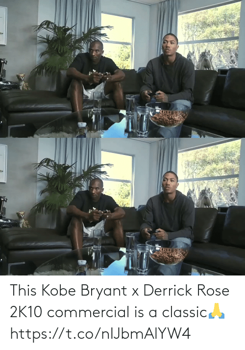 Kobe Bryant: This Kobe Bryant x Derrick Rose 2K10 commercial is a classic🙏 https://t.co/nIJbmAlYW4