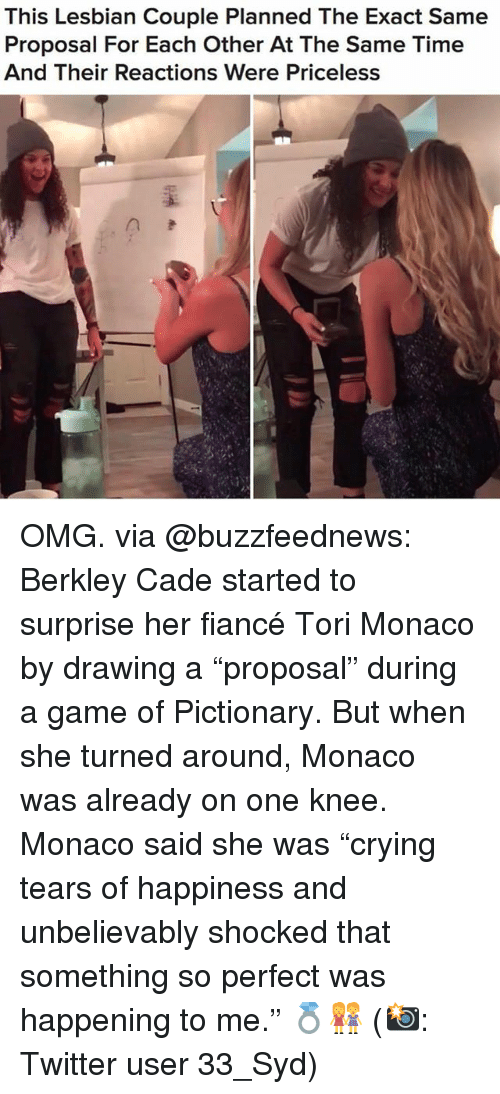 """Omg, Twitter, and Fiance: This Lesbian Couple Planned The Exact Same  Proposal For Each Other At The Same Time  And Their Reactions Were Priceless OMG. via @buzzfeednews: Berkley Cade started to surprise her fiancé Tori Monaco by drawing a """"proposal"""" during a game of Pictionary. But when she turned around, Monaco was already on one knee. Monaco said she was """"crying tears of happiness and unbelievably shocked that something so perfect was happening to me."""" 💍👭 (📸: Twitter user 33_Syd)"""