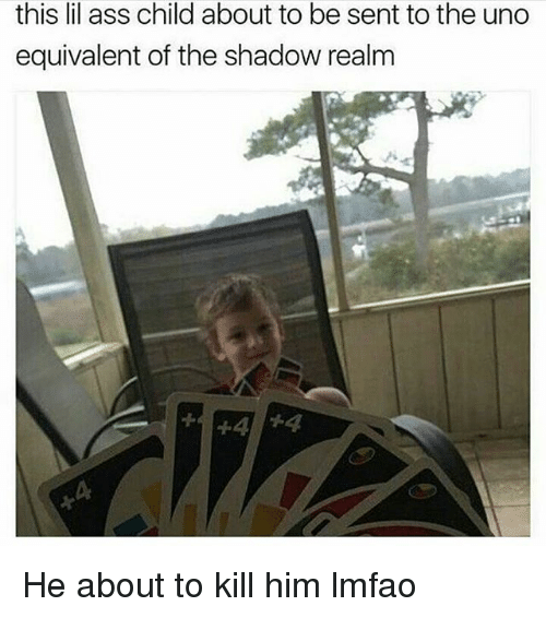The Shadow Realm: this lil ass child about to be sent to the ung  equivalent of the shadow realm He about to kill him lmfao