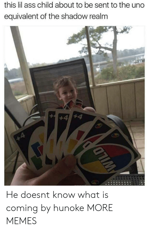 The Shadow Realm: this lil ass child about to be sent to the uno  equivalent of the shadow realm He doesnt know what is coming by hunoke MORE MEMES