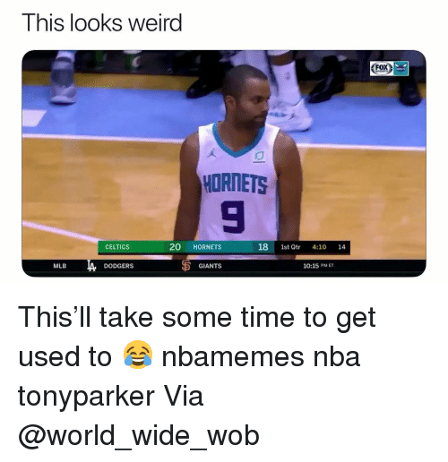 dodgers: This looks weird  OX  ox  HORNETS  CELTICS  20 HORNETS  18 1st Qtr 4:10 14  MLB  DODGERS  GIANTS  10:15 PM ET This'll take some time to get used to 😂 nbamemes nba tonyparker Via @world_wide_wob