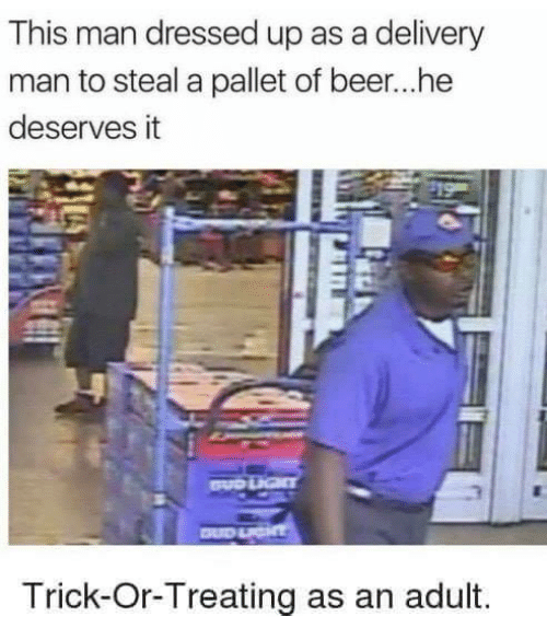 pallet: This man dressed up as a delivery  man to steal a pallet of beer...he  deserves it  Trick-Or-Treating as an adult.