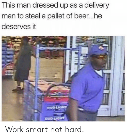pallet: This man dressed up as a delivery  man to steal a pallet of beer...he  deserves it Work smart not hard.