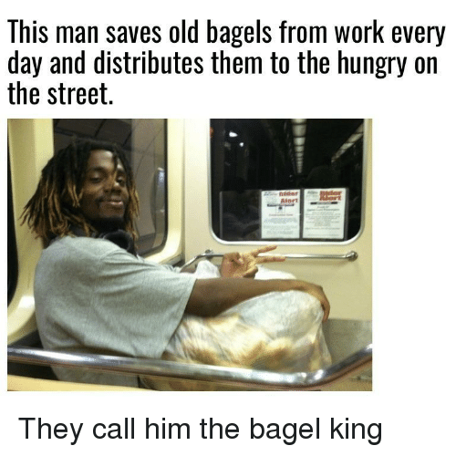 Hungry, Work, and Old: This man saves old bagels from work every  day and distributes them to the hungry on  the street. They call him the bagel king